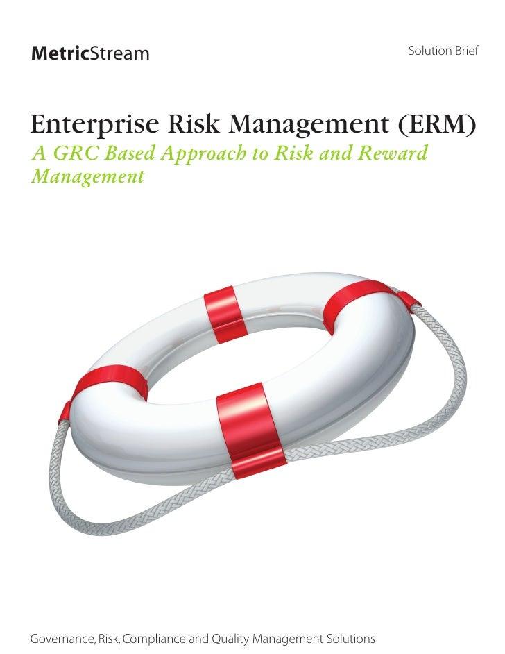 Enterprise Risk Management (ERM) - A GRC Based Approach to Risk and Reward Management
