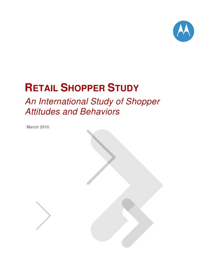 RETAIL SHOPPER STUDY An International Study of Shopper Attitudes and Behaviors March 2010
