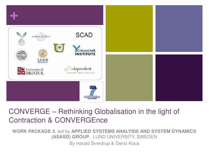 CONVERGE – Rethinking Globalisation in the light of Contraction & CONVERGEnce <br />WORK PACKAGE 3, led by APPLIED SYSTEMS...