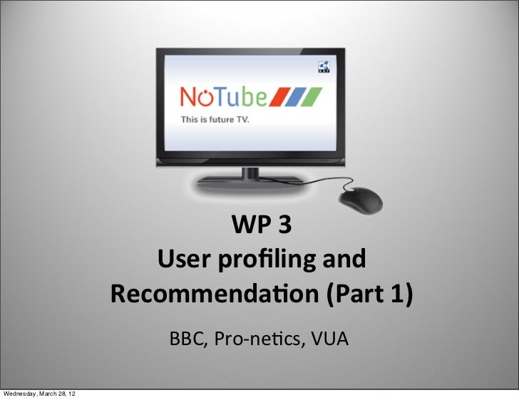 WP 3                             User profiling and                           Recommenda5on (Part 1)           ...