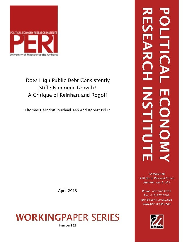 Does High Public Debt Consistently Stifle EconomicGrowth? A Critique of Reinhart and RogoffThomas Herndon∗Michael Ash Robert...