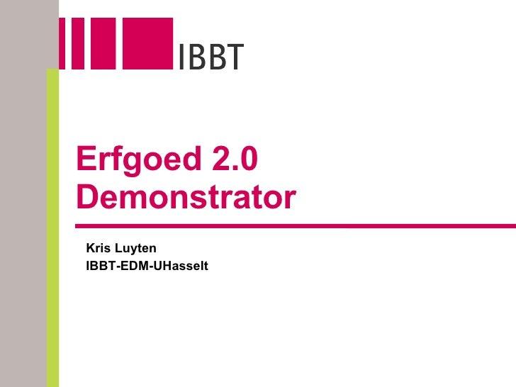 Erfgoed 2.0 Demonstrator Kris Luyten IBBT-EDM-UHasselt