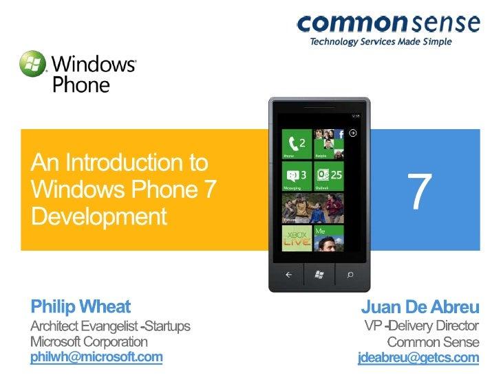 Philip Wheat<br />Architect Evangelist -Startups <br />Microsoft Corporation<br />philwh@microsoft.com<br />An Introductio...