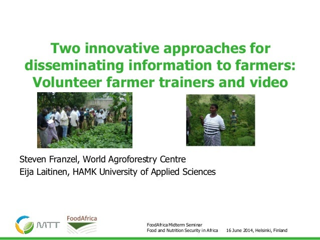 16 June 2014, Helsinki, Finland FoodAfrica Midterm Seminar Food and Nutrition Security in Africa Steven Franzel, World Agr...