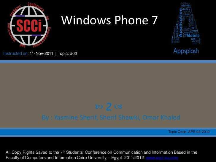 Windows Phone 7Instructed on: 11-Nov-2011 | Topic: #02                                                   2              ...