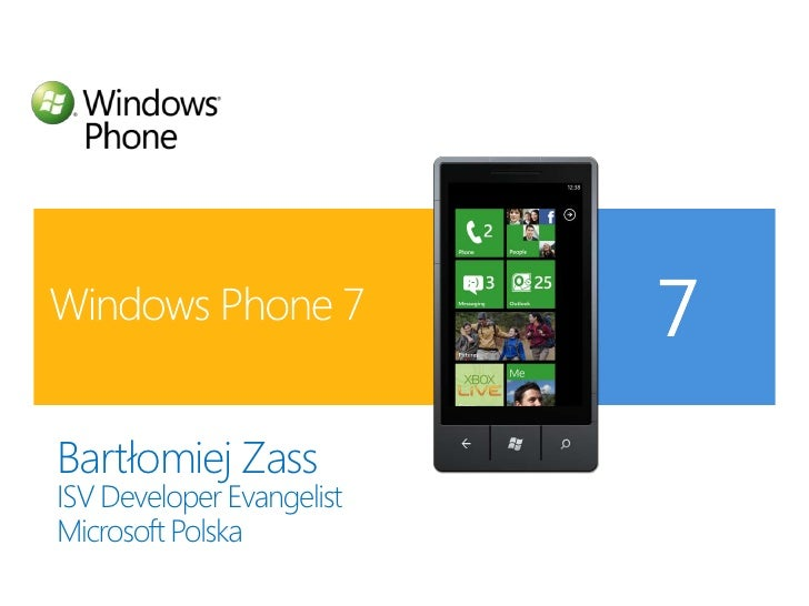Windows Phone 7<br />Bartłomiej Zass<br />ISV Developer Evangelist<br />Microsoft Polska<br />