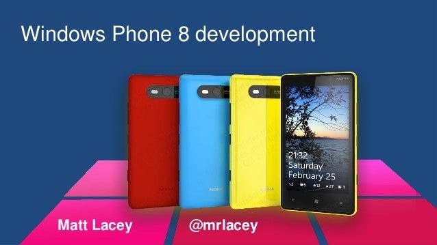 Windows Phone 8 developmentMatt Lacey @mrlacey