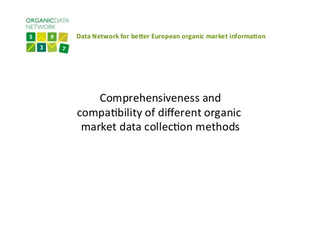 Data  Network  for  be-er  European  organic  market  informa6on       Comprehensiveness  and   co...