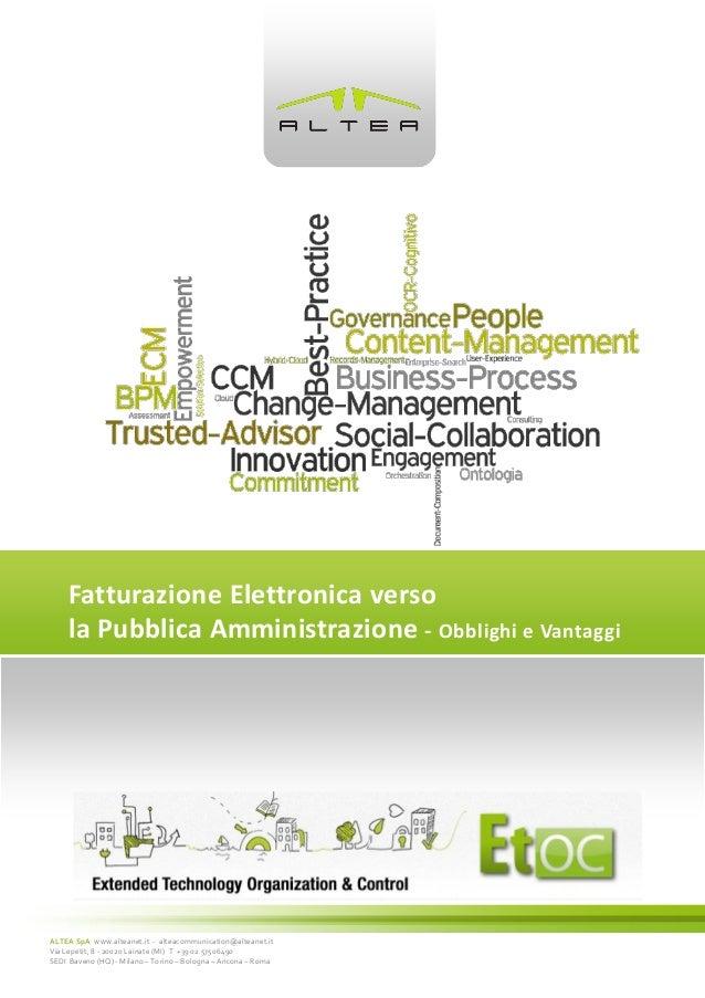 Fatturazione Elettronica verso la Pubblica Amministrazione - Obblighi e Vantaggi  ALTEA SpA www.alteanet.it - alteacommuni...