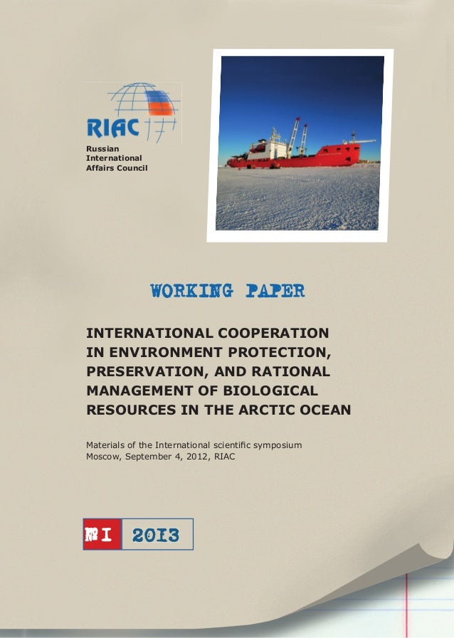 Russian International Affairs Council  WORKING PAPER INTERNATIONAL COOPERATION IN ENVIRONMENT PROTECTION, PRESERVATION, AN...
