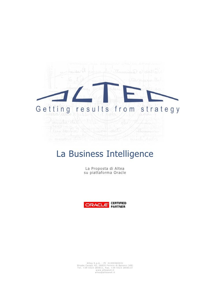 La Business Intelligence                La Proposta di Altea               su piattaforma Oracle                       A l...