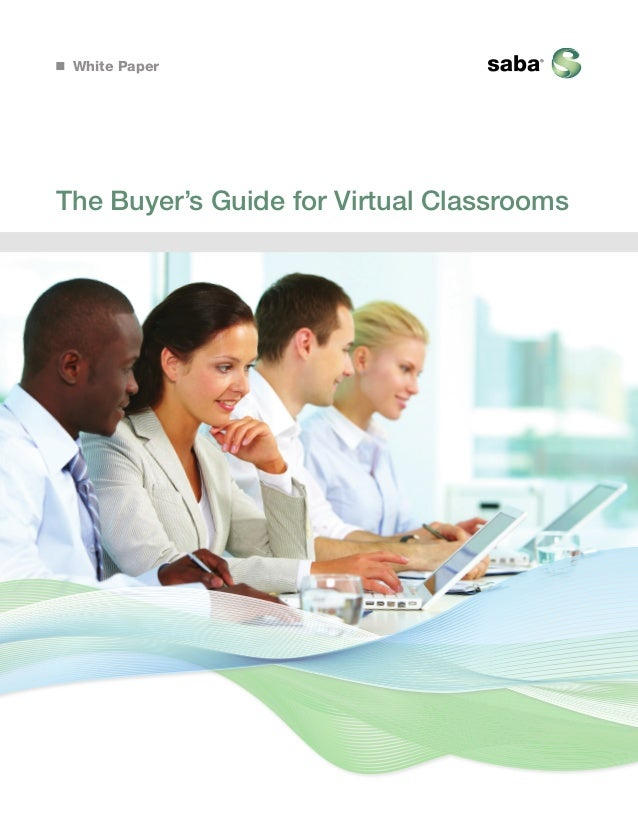 White Paper  The Buyer's Guide for Virtual Classrooms