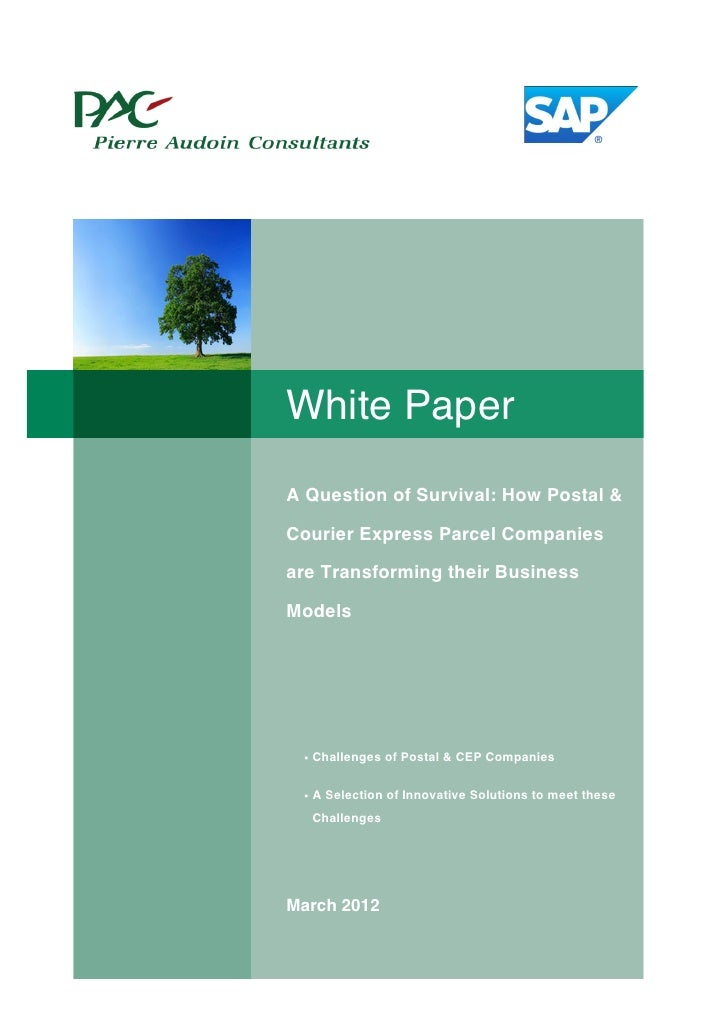 White PaperA Question of Survival: How Postal &Courier Express Parcel Companiesare Transforming their BusinessModels • Cha...