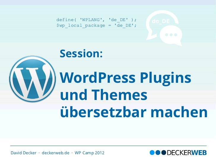 define( WPLANG, de_DE );                    $wp_local_package = de_DE;                     Session:                     Wo...