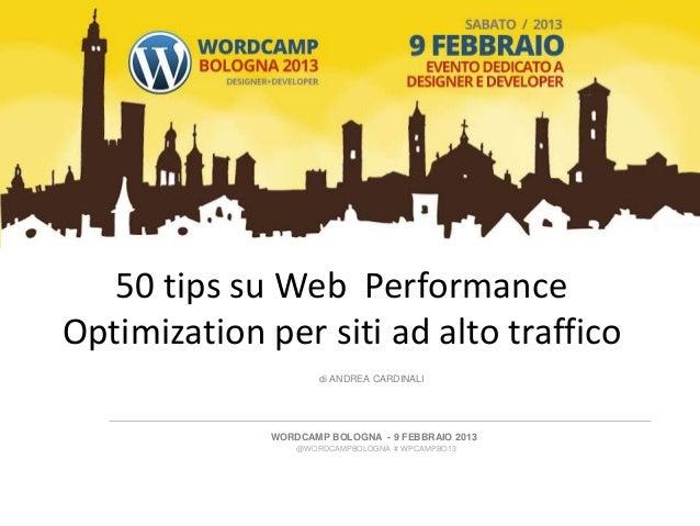 50 tips su Web PerformanceOptimization per siti ad alto traffico                      di ANDREA CARDINALI              WOR...