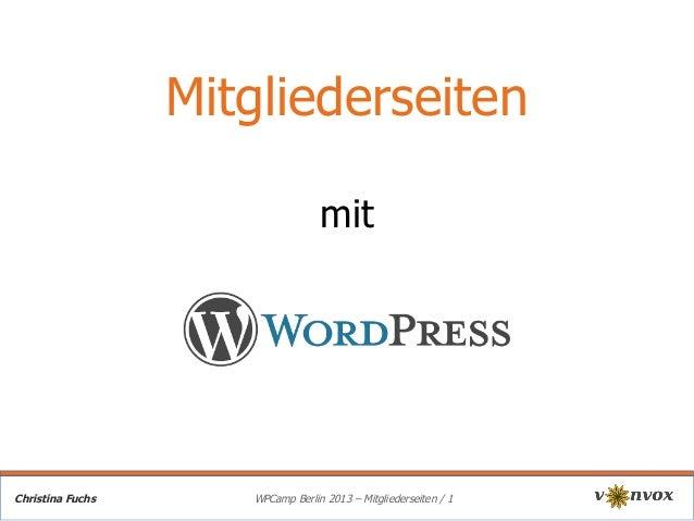Mitgliederseiten mit  Christina Fuchs  WPCamp Berlin 2013 – Mitgliederseiten / 1