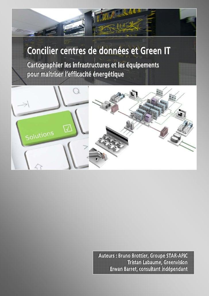 Concilier centres de données et Green ITCartographier les infrastructures et les équipements pour maîtriser l'efficacité é...