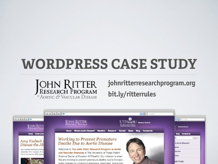 WORDPRESS CASE STUDY         johnritterresearchprogram.org         bit.ly/ritterrules