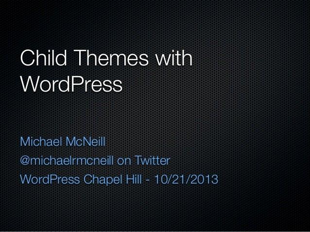 Child Themes with WordPress from WordPress Chapel Hill