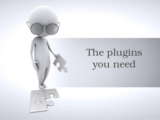 Theplugins youneed