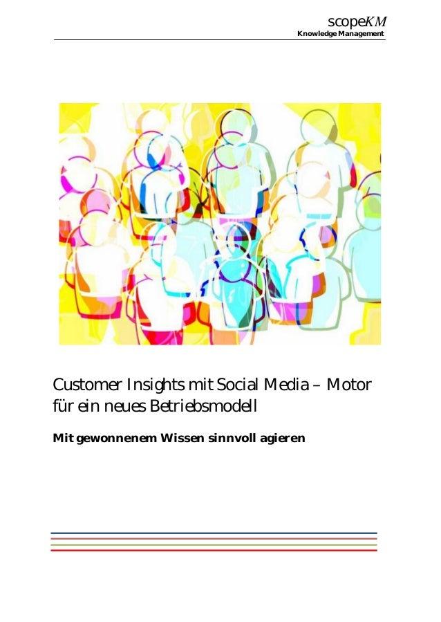 scopeKM Knowledge Management Customer Insights mit Social Media – Motor für ein neues Betriebsmodell Mit gewonnenem Wissen...