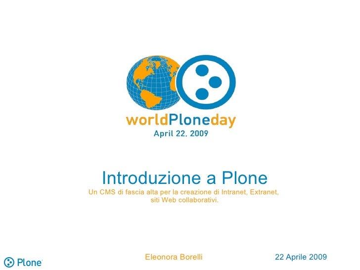 Introduzione a Plone Un CMS di fascia alta per la creazione di Intranet, Extranet,                   siti Web collaborativ...