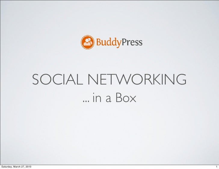 SOCIAL NETWORKING                                 ... in a Box    Saturday, March 27, 2010                       1