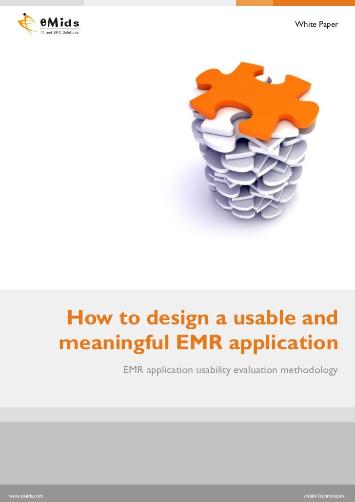 White Paper IT and BPO Solutions              How to design a usable and          meaningful EMR application              ...