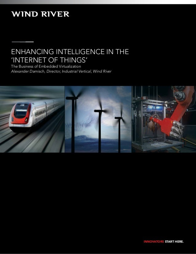 Enhancing Intelligence in the 'Internet of Things' The Business of Embedded Virtualization Alexander Damisch, Director, In...