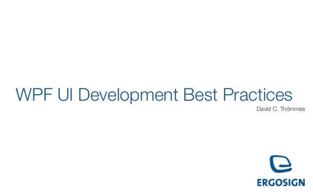 WPF UI Development Best Practices                            David C. Thömmes