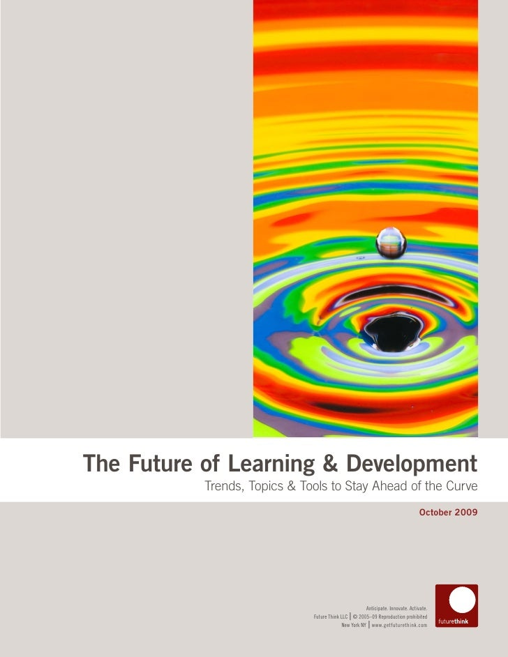 The Future of Learning & Development            Trends, Topics & Tools to Stay Ahead of the Curve                         ...