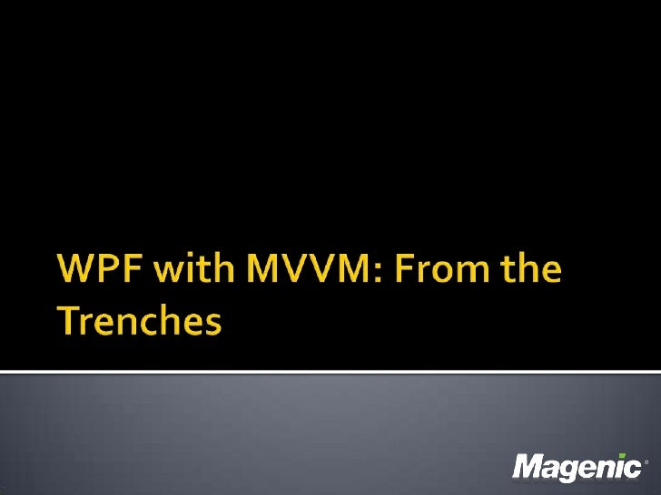 WPF with MVVM: From the Trenches<br />