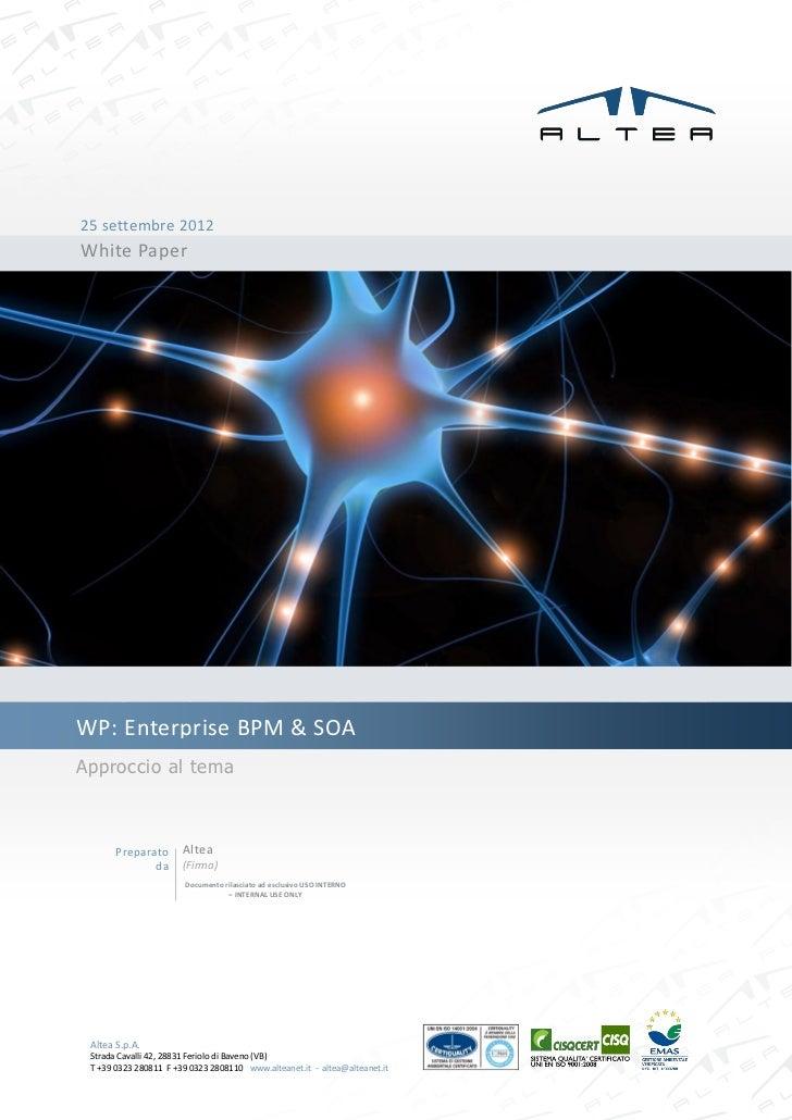 25 settembre 2012White PaperWP: Enterprise BPM & SOAApproccio al tema       Preparato       Altea              da       (F...