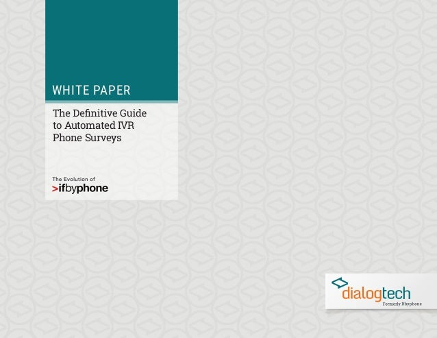 WHITE PAPER to Automated IVR Phone Surveys