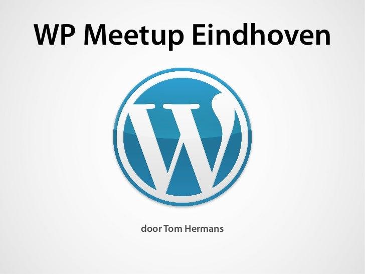 WP Meetup Eindhoven      door Tom Hermans