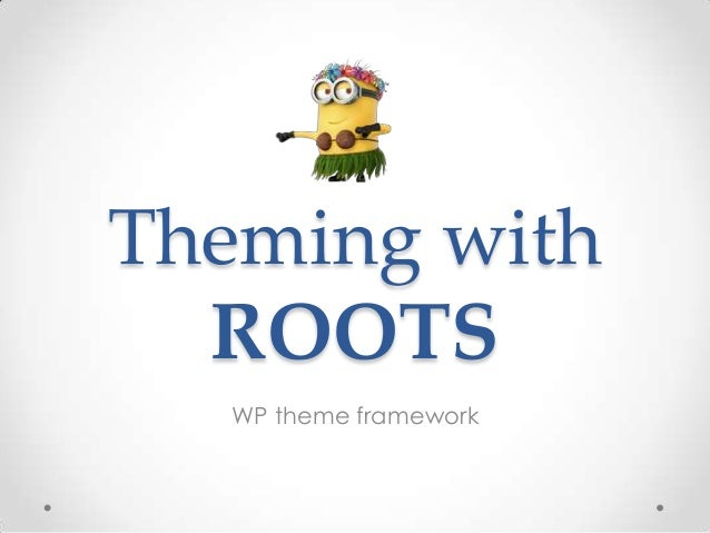 Wordpress theme framework : Roots