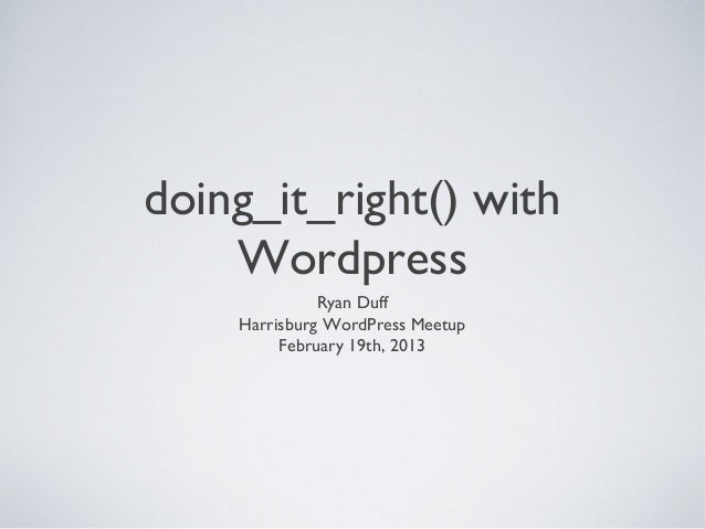 WordPress Harrisburg Meetup - Best Practices