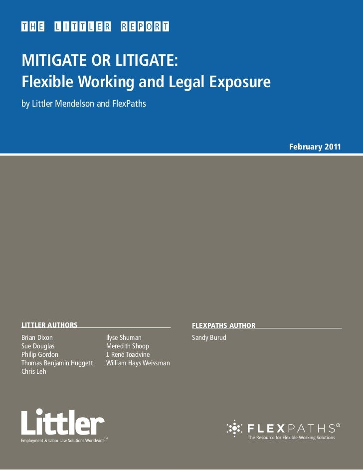 MITIGATE OR LITIGATE:Flexible Working and Legal Exposureby Littler Mendelson and FlexPaths                                ...