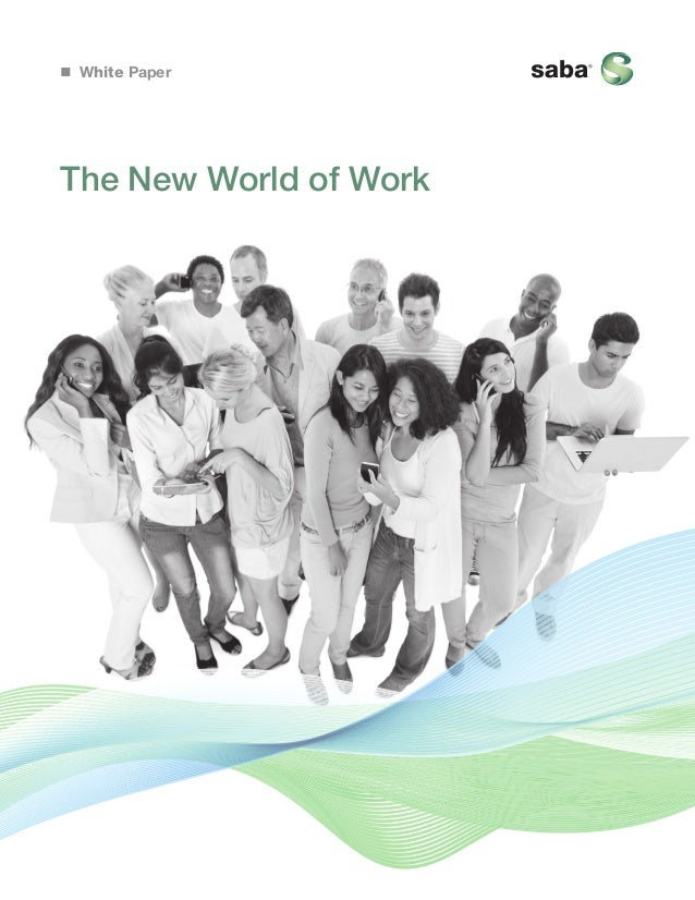 White Paper  The New World of Work