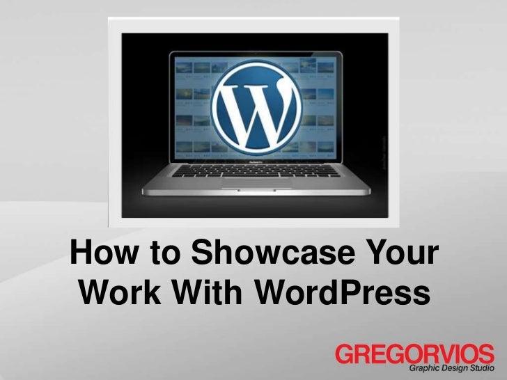 How to Showcase YourWork With WordPress