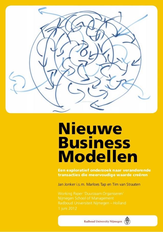   Nieuwe Business Modellen Een exploratief onderzoek naar veranderende transacties die meervoudige waarde creëren Jan Jon...