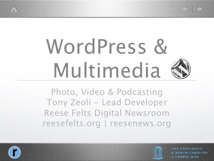 WordPress & Multimedia   Photo, Video & Podcasting  Tony Zeoli - Lead Developer Reese Felts Digital Newsroom reesefelts.or...