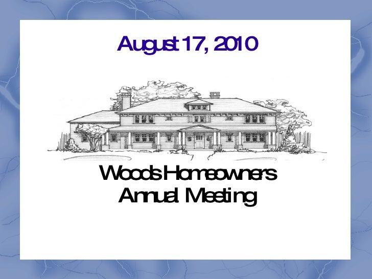 August 17, 2010 Woods Homeowners Annual Meeting