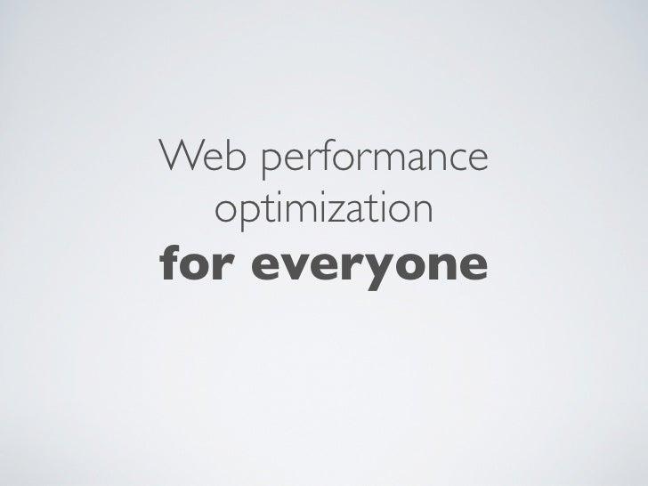 Web performance  optimizationfor everyone