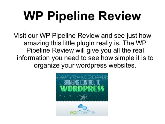 WP Pipeline ReviewVisit our WP Pipeline Review and see just how    amazing this little plugin really is. The WP     Pipeli...