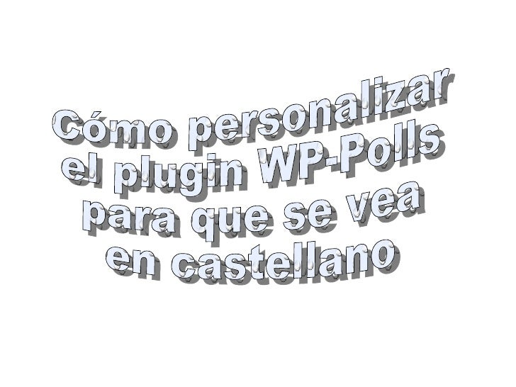 Cómo personalizar el plugin WP-Polls para que se vea en castellano