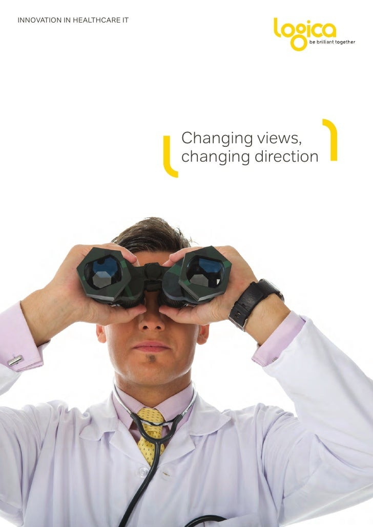 INNOVATION IN HEALTHCARE IT                              Changing views,                              changing direction