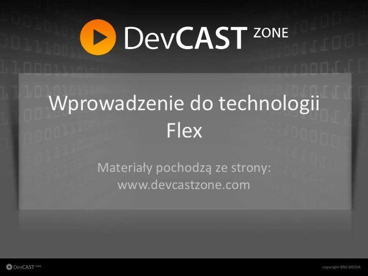 Wprowadzenie do technologii                            Flex                      Materiały pochodzą ze strony:            ...