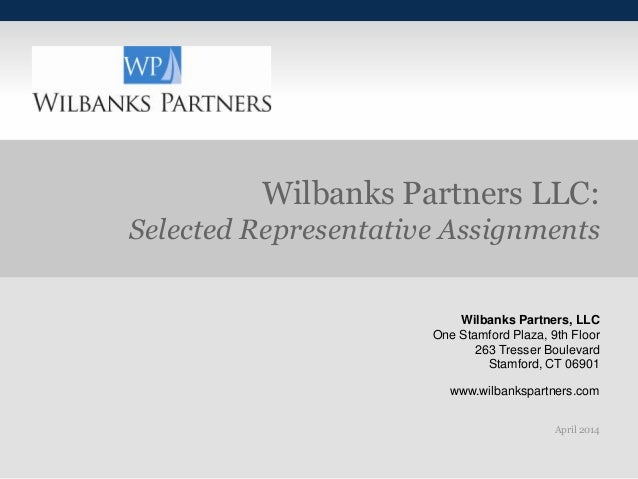 Wilbanks Partners, LLC One Stamford Plaza, 9th Floor 263 Tresser Boulevard Stamford, CT 06901 www.wilbankspartners.com Apr...