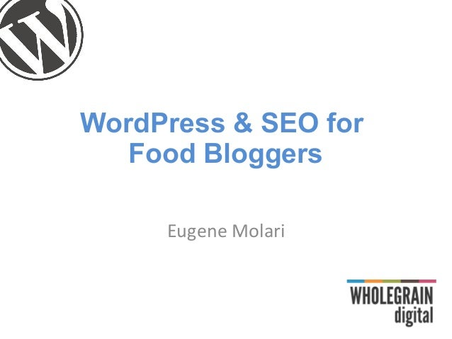 WordPress & SEO for Food Bloggers Eugene Molari